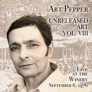 Art Pepper - Unreleased Art Vol VIII - Live At The Winery - September 6, 1976