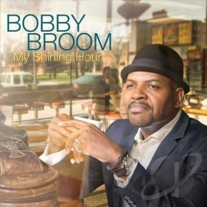 Bobby Broom - My Shining Hour - Music Charts Magazine Jazz Album Review by Benjamin Franklin V