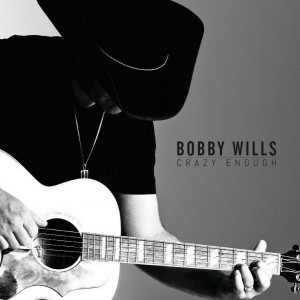 Bobby Wills - Crazy Enough - Music Charts Magazine® Country Album Music Review