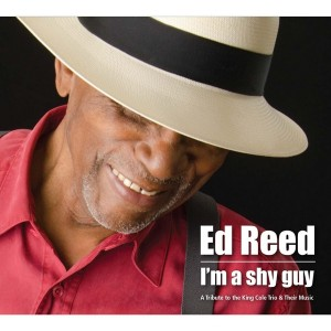 Ed Reed - Im A Shy Guy - A Tribute to the King Cole Trio and Their Music