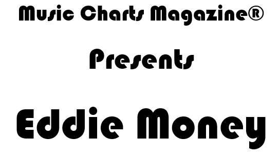 Eddie Money - Music Charts Magazine Present - Rock Legend