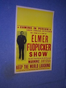 Elmer Fudpucker Show - Singer - Comedian - Entertainer - Most Dynamic Act In Show Biz - KEEP THE WORLD LAUGHING