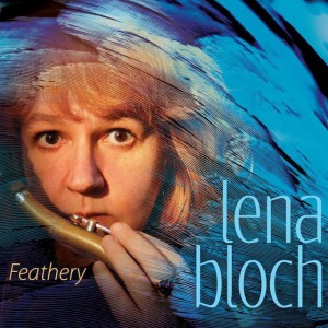 Lena Bloch - Feathery - Jazz CD Review by Benjamin Franklin V of Music Charts Magazine