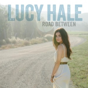 Lucy Hale - Road Between - Country CD Review by Donna Rea of Music Charts Magazine