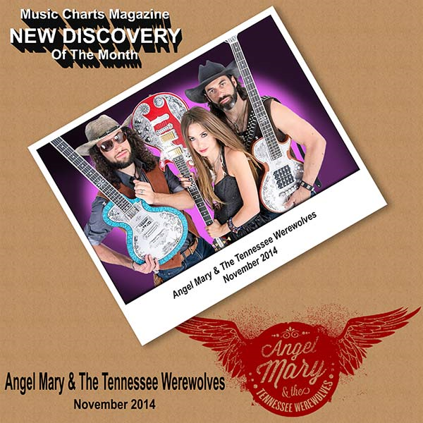 Music Charts Magazine® Proudly Presents NEW DISCOVERY Angel Mary and The Tennessee Werewolves for the month of November 2014