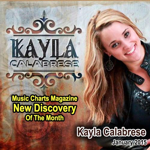 Music Charts Magazine® Proudly Presents NEW DISCOVERY Kayla Calabrese for the month of January 2015