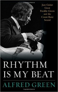 Music Charts Magazine Book Review by Benjamin Franklin V - Rhythm Is My Beat - Jazz Guitar Great Freddie Green and the Count Basie Sound - Studies in Jazz