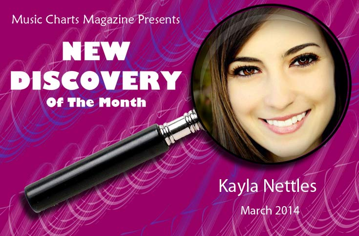 Music Charts Magazine® NEW DISCOVERY for the month of March 2014 Kayla Nettles