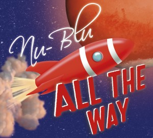 Nu-Blu - All The Way - New Releases - Bluegrass-A-Music Charts Magazine - Audio Interview