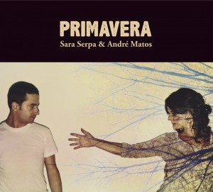 Primavera - Sara Serpa and Andre Matos - Music Charts Magazine Jazz CD Review by Benjamin Franklin V