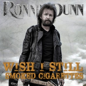 Ronnie Dunn - Wish I Still Smoked Cigarettes - Artwork - by Little Will-E Records