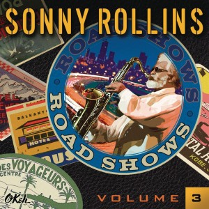 Sonny Rollins - Road Shows - Volume 3 - A Music Charts Magazine Jazz CD Music Review