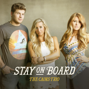 The Cains Trio - Stay On Board - Music Charts Magazine CD Review by Donna Rea