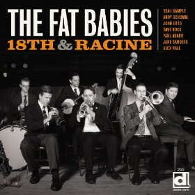 The Fat Babies - 18th and Racine - Music Charts Magazine Jazz Album Review by Benjamin Franklin V