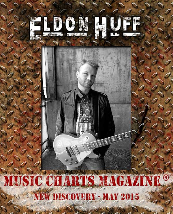 Music Charts Magazine Proudly Presents the May 2015 NEW DISCOVERY - ELDON HUFF
