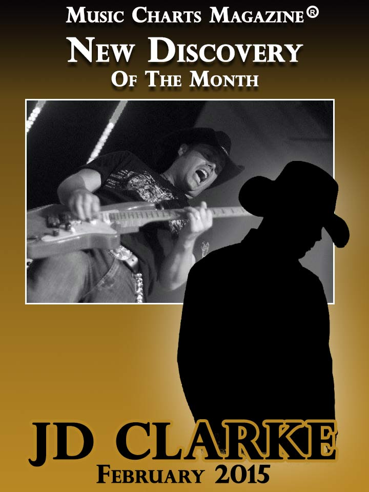JD Clarke - Music Charts Magazine New Discovery for February 2015